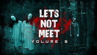 Lets Not Meet | Vol.6 | Stalker | Home Invasion | Kidnapping | Class Clown | Reddit Horror Stories