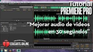 Mejorar audio de videos en Premiere Pro y Audition en 30 segundos