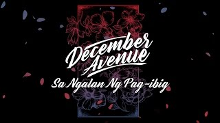 Download lagu December Avenue Sa Ngalan Ng Pag Ibig