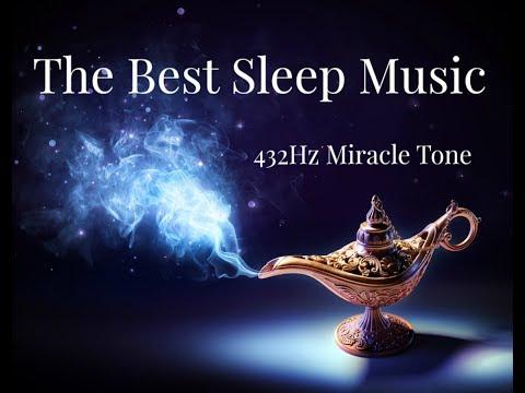 The Best Sleep Music | Harmonious Easy Deep Sleep - Get To Sleep Fast & Effortlessly With 432Hz