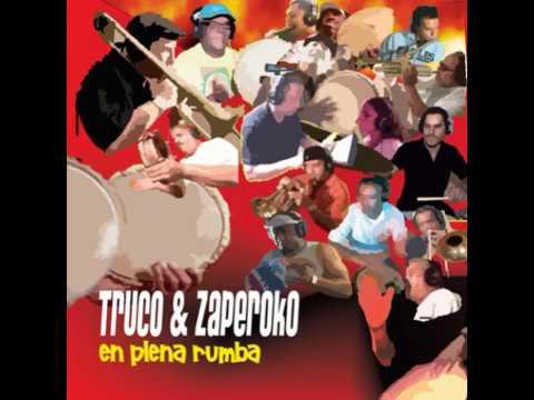 Truco & Zaperoko - Que Suene Ahora