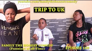 TRIP TO UK (Family The Honest Comedy) (Episode 149)