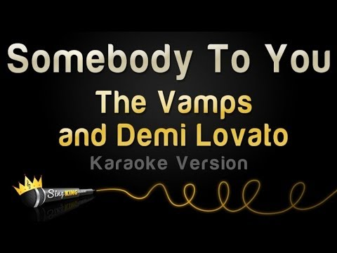 The Vamps and Demi Lovato - Somebody To You (Karaoke Version)