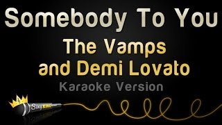Repeat youtube video The Vamps and Demi Lovato - Somebody To You (Karaoke Version)