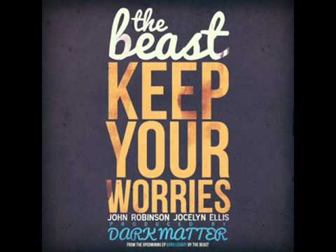 The Beast - Keep Your Worries feat. John Robinson & Jocelyn Ellis