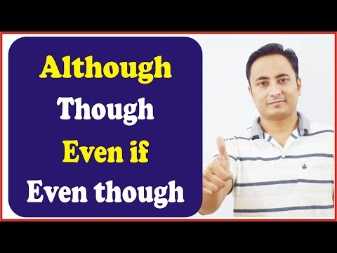 Use of Although, Though, Even if, Even though (हालाँकि, भले ही) | Conjunction in English Grammar