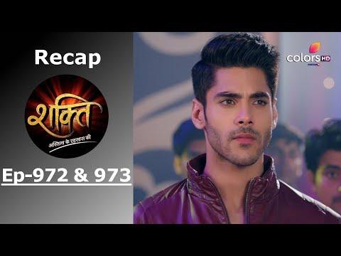 Shakti - Episode -972 & 973 - Recap - शक्ति