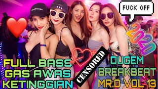Download Lagu DJ BREAKBEAT DUGEM DISKOTIK NONSTOP TERBARU 2020 FULL BASS REMIX MIXTAPE LAGU TERPOPULER MR.D VOL 13 mp3