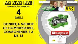 LIVE RAC - Conheça Melhor os Compressores, Componentes e a NR-13 (PARTE 1)