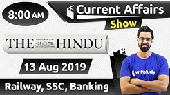 8:00 AM - Daily Current Affairs 13 Aug 2019 | UPSC, SSC, RBI, SBI, IBPS, Railway, NVS, Police