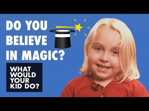 Do You Believe in Magic?  What Would Your Kid Do?
