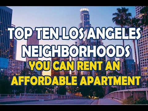 Top ten Los Angeles Neighborhoods you can Rent an Affordable apartment