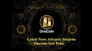 Latest News Advance Surprise Onecoin New Price