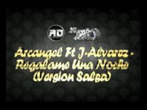 arcangel ft j alvarez regalame una noche version salsa arkanflowfansarcangel blogspot com mpeg4