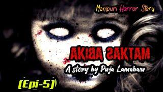 'Akiba Saktam' Epi-5    Manipuri Horror Story    Manipuri Wari Pambi
