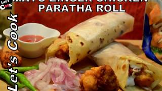 MAYO Chicken Zinger PARATHA ROLL BY LET