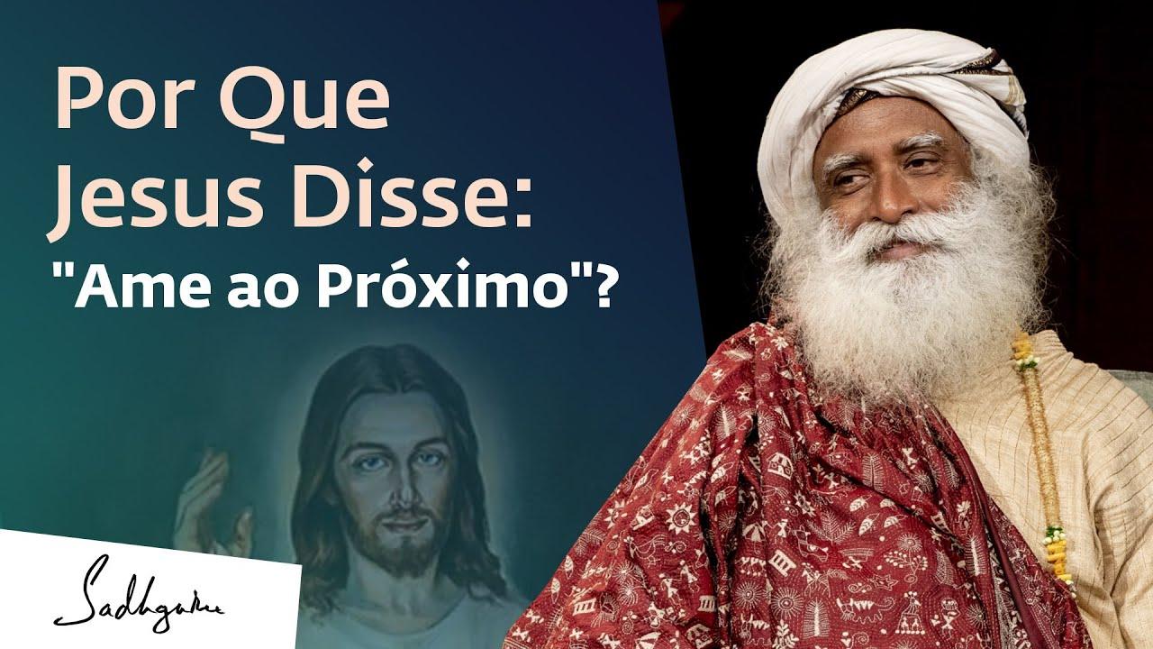 """Por Que Jesus Disse: """"Ame ao Próximo""""?   Sadhguru Português"""