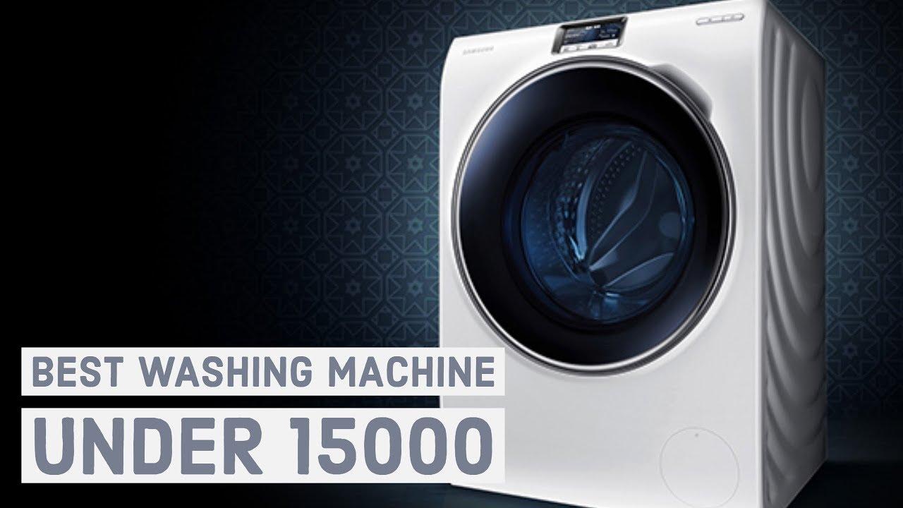 Top 5 Best Washing Machines 2018   Best Washing Machines Under 15000