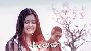 Lungset Meena - Official Music Video Release