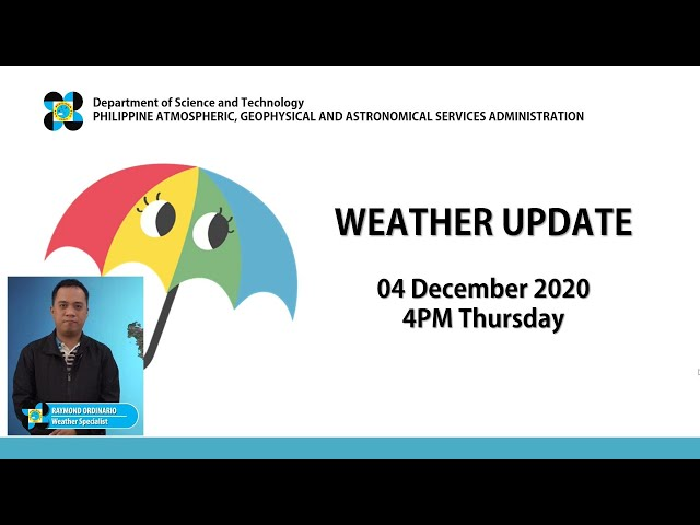 Public Weather Forecast Issued at 4:00 PM December 4, 2020