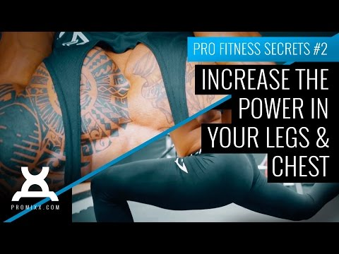 Fitness Motivation | Increase The Power in Your Legs and Chest - PROMiXX Pro Fitness Secrets #2