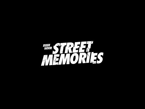 Rush Hour -  Street Memories