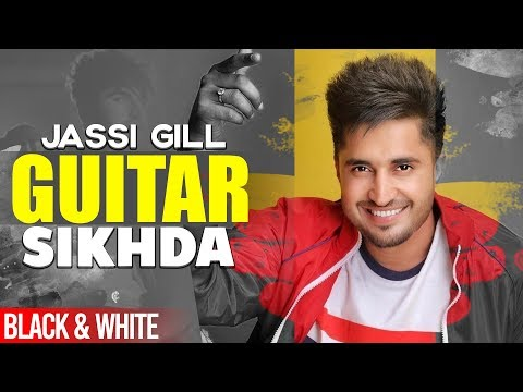 guitar-sikhda-(official-b&w-video)-|-jassi-gill-|-jaani-|-b-praak-|-latest-punjabi-songs-2019