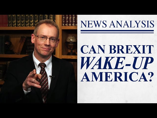 Brexit Should be America's Wake-up Call!