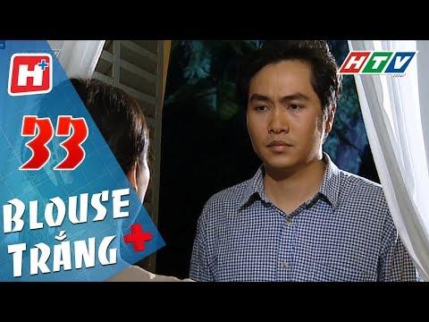 Blouse Trắng - Tập 33 | HTV Phim Tình Cảm Việt Nam Hay Nhất 2018