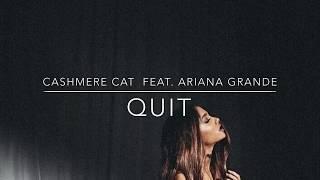 洋楽 Cashmere Cat - Quit feat. Ariana Grande 和訳