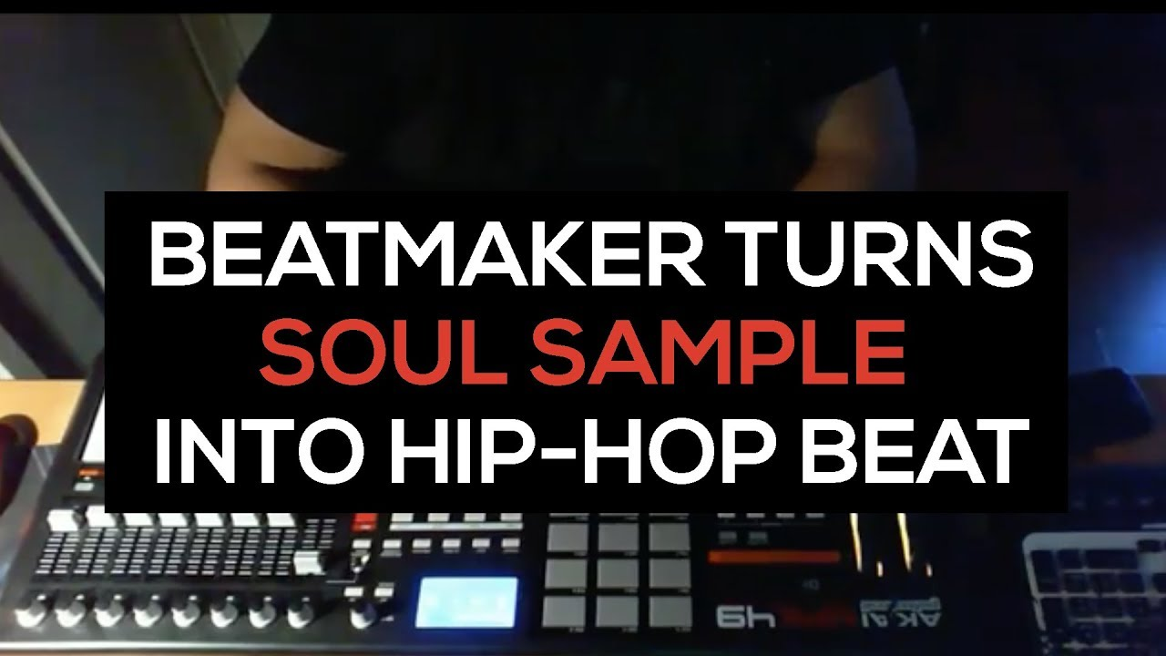 Beatmaking : Watch beatmaker turn soul sample into hip-hop - YouTube