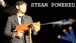 Steam Powered! Nerf GUN