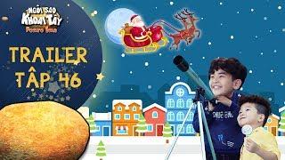 Ngôi sao khoai tây | trailer tập 46: Trần Sơn thành công khi khiến các con tin vào ông già Noel?