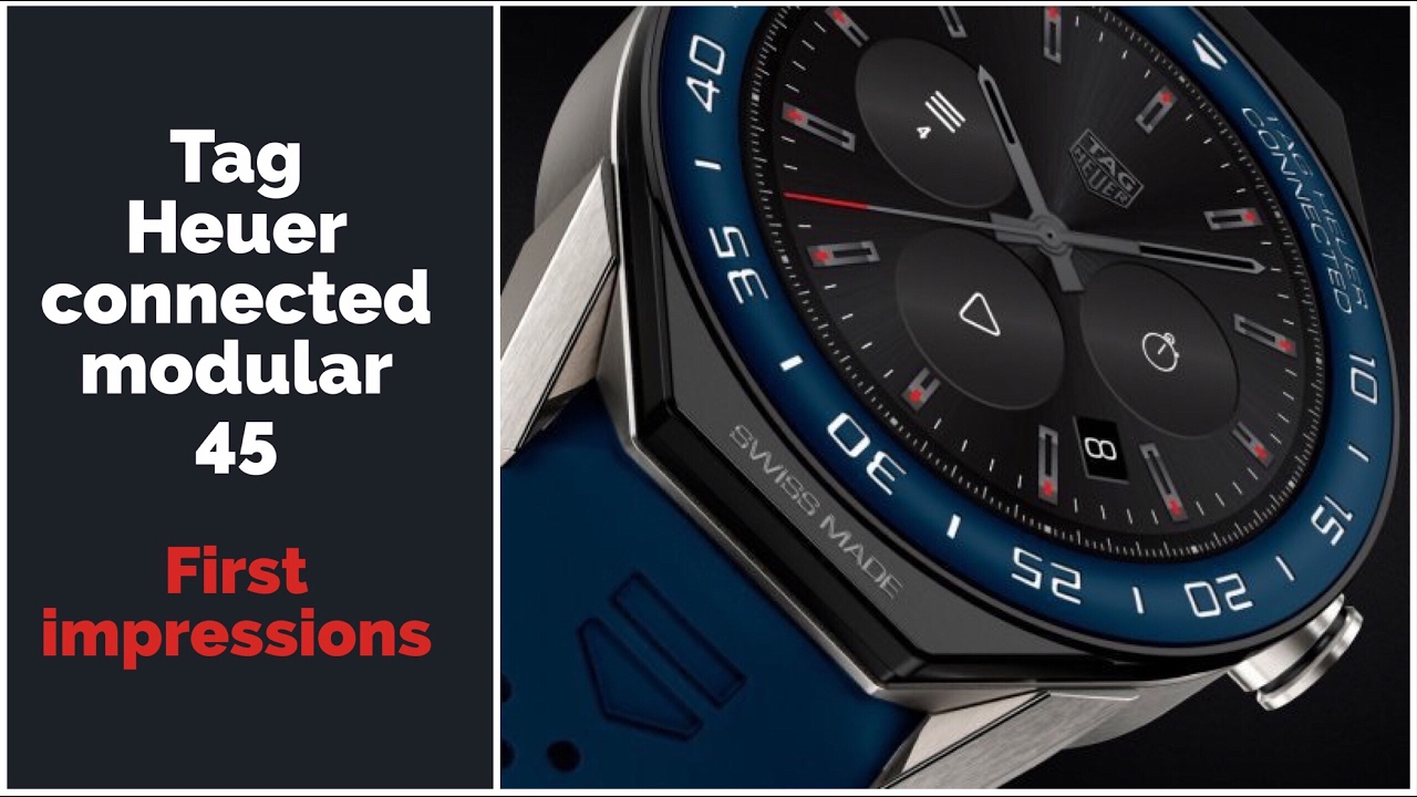 reputable site aec47 9fb01 Tag Heuer Connected Modular 45 // Best Smartwatch 2017 ?