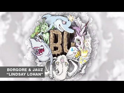 Borgore & Jauz - Lindsay Lohan (Audio)