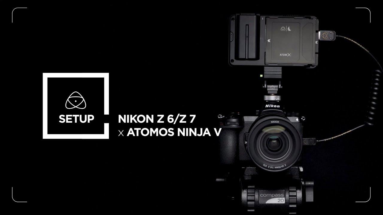Cinematic Movies – Setting up the Nikon Z 6 / Z 7 with the Atomos Ninja V
