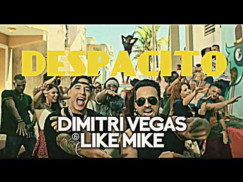 Despacito ft Dimitri vegas & Like Mike