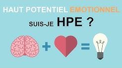 Le Haut Potentiel Emotionnel (HPE)