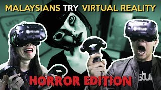 Malaysians Try Virtual Reality (Horror Edition)