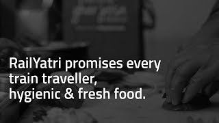 Watch the complete story of how RailYatri has made food on train,  hygienic & yummy! 1 Minute