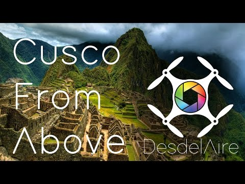 Cusco Peru by Drone | Phantom 4 in 4k