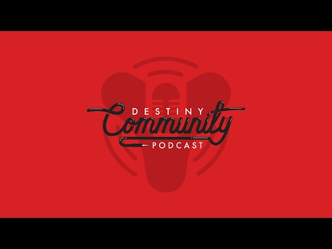 Destiny Community Podcast: Episode 18 - Wild Speculation Continues (ft. TeaWrex & CCkun)