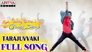 Tarajuvvaki Full Song || Seethamma Andalu Ramayya Sitralu Songs || Gopi Sunder