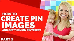 How to Create Pinterest Images and Get Them On Pinterest