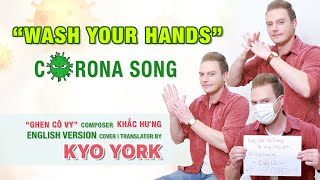 WASH YOUR HANDS | GHEN CÔ VY English Version | KYO YORK