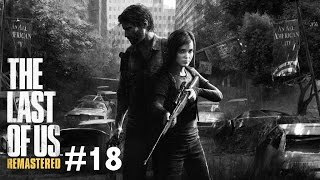 The Last Of Us Remastered Gameplay Walkthrough Part 18 - BROTHERS IN ARMS! (Ps4 1080p HD)
