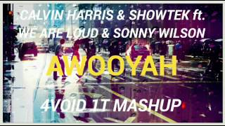 Calvin Harris Vs Showtek ft. We Are Loud & Sonny Wilson - Awooyah (4void 1t Mashup)