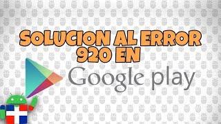 Como solucionar el error 920 en Google Play