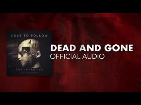 Cult To Follow - Dead & Gone ( Audio)