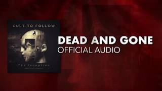 Cult To Follow - Dead & Gone (Official Audio)